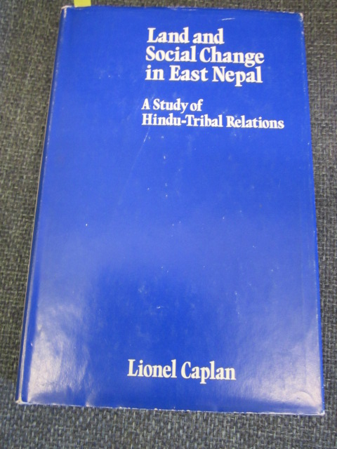Image for Land and Social Change in East Nepal. A study of Hindu-tribal  relations.