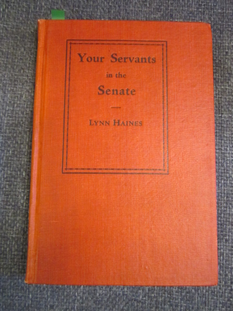 Image for Your Servants in the Senate. The Story of Their Stewardship and That of the Harding-Coolidge Regime. [Signed]
