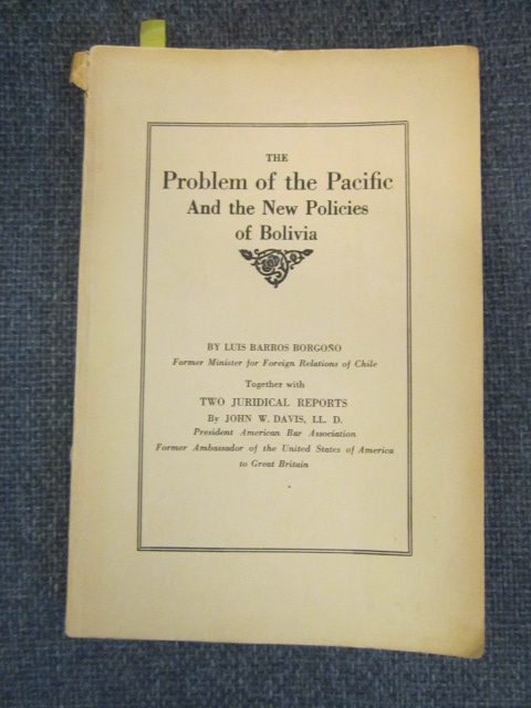 Image for The Problem of the Pacific and the New Policies of Bolivia, together with Two Juridical Reports by John W. Davies