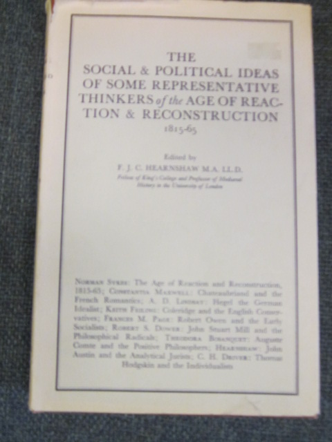 Image for The Social & Political Ideas of Some Representative Thinkers of the Age of Reaction & Reconstruction 1815-65.