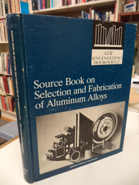 Image for Source Book on Selection and Fabrication of Aluminum Alloys.