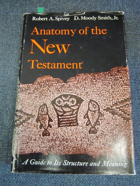 Image for Anatomy of the New Testament - a Guide to Its Structure and Meaning