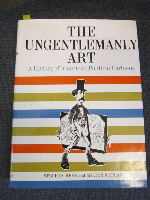 Image for The Ungentlemanly Art.  A History of American Political Cartoons