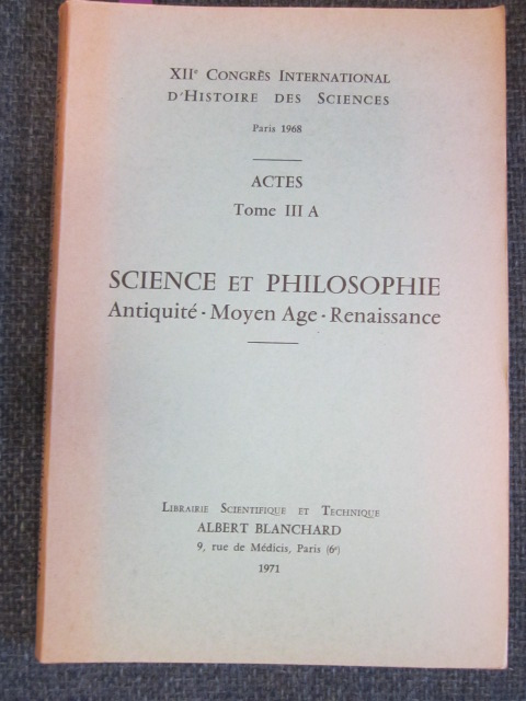 Image for XIIe Congres International d'Histoire des Sciences Paris 1968 Actes , Tome III A - Science et Philosophie: Antiquite - Moyen Age - Renaissance