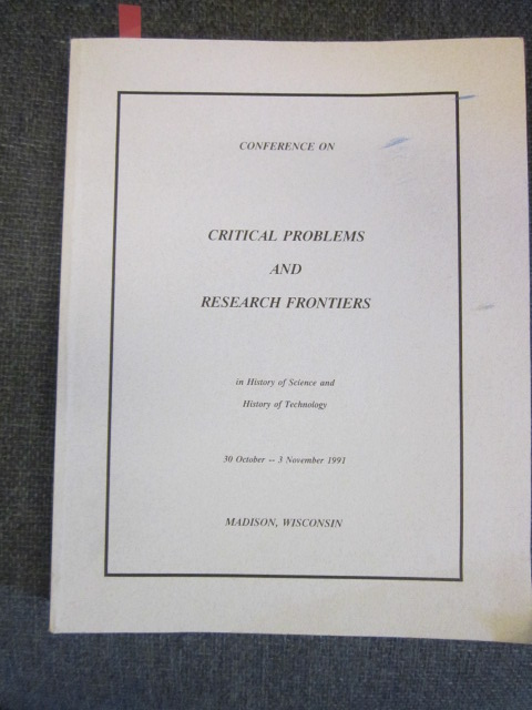 Image for Conference on Critical Problems and research Frontiers in History of Science and History of Technology, 30 October -- 3 November  1991