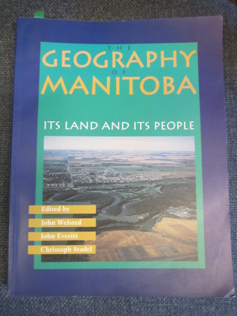 Image for The Geography of Manitoba: Its Land and Its People