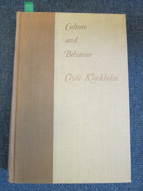 Image for Culture and Behavior - the collected Essays of Clyde Kluckhohn