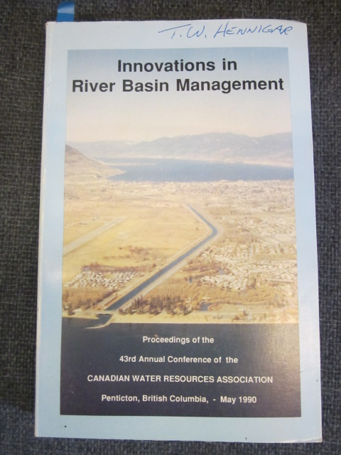 Image for Innovations in River Basin Management : Proceedings of the 43rd Annual Conference of the Canadian Water Resources Association: Penticton, BC, May 16-18, 1990