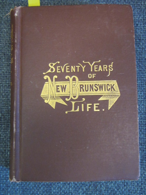 Image for Seventy Years of New Brunswick Life. Autobiographical Sketches