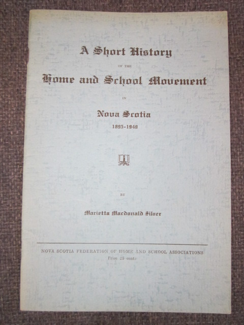 Image for A Short History of the Home and School Movement in Nova Scotia 1895-1949