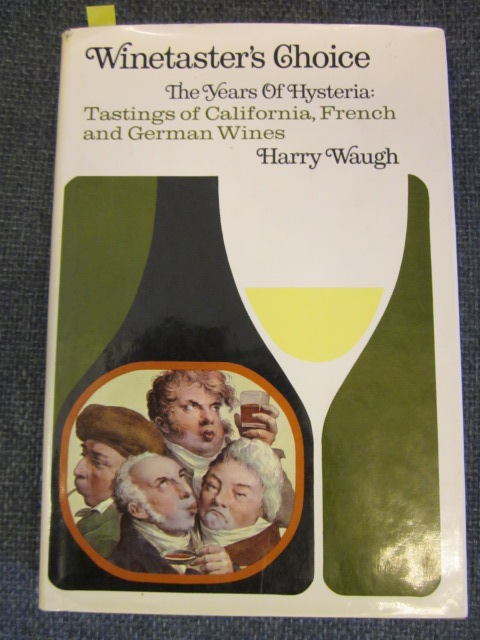Image for Winetaster's Choice: The Years of Hysteria Tastings of French, California, and German Wines [signed]