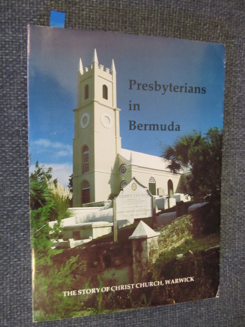 Image for Presbyterians in Bermuda 1609 - 1984  A Wholesome Leaven.  The Story of Christ Church, Warwick, Bermuda