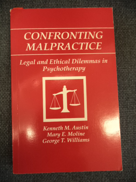 Image for Confronting Malpractice: Legal and Ethical Dilemmas in Psychotherapy