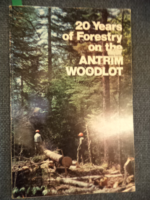 Image for 20 Years of Forestry on the Antrim Woodlot 1950 - 1971
