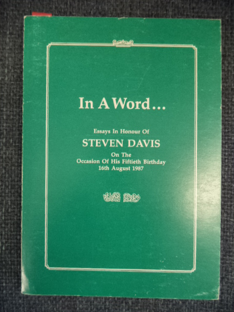 Image for In A Word...  Essays in Honour of Steven Davis on the Occasion of his Fiftieth Birthday.
