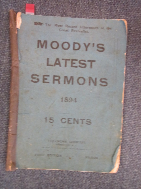 Image for MOODY'S Latest Sermons. The Most Recent Utterances of the Great Revivalist. Representing the most recent platform utterances of the great revivalist reprinted from verbatim reports published in The Providence News .