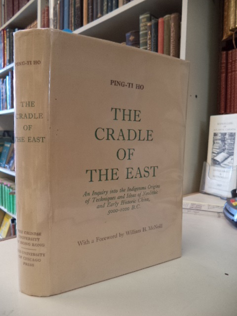 Image for The Cradle of the East: An Inquiry into the Indigenous Origins of Techniques and Ideas of Neolithic and Early Historic China, 5000-1000 B.C.