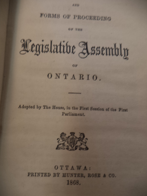 Image for Rules, Orders, and Forms of Proceeding of the Legislative Assembly of Ontario, adopted by the House, in the First Session of the First Parliament. Including the British North America Act.