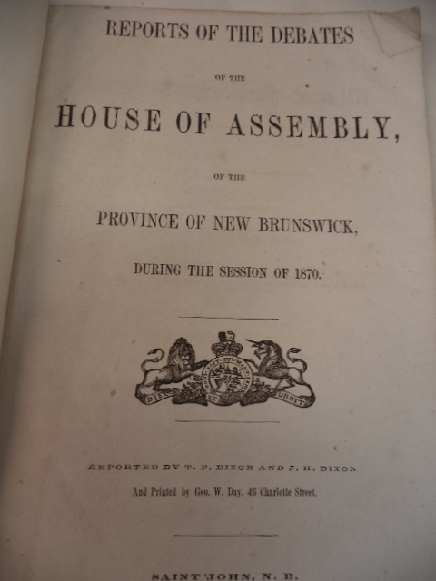 Image for Reports of the Debates of the House of Assembly of the Province of New Brunswick, during the Session of 1870