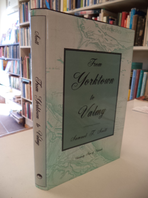 Image for From Yorktown to Valmy: The Transformation of the French Army in an Age of Revolution. Cloth w/ dust jacket.