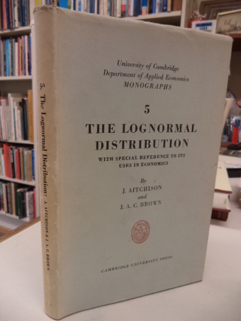 Image for The Lognormal Distribution with special reference to its uses in economics