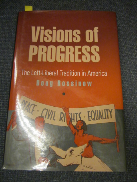 Image for Visions of Progress: The Left-Liberal Tradition in America