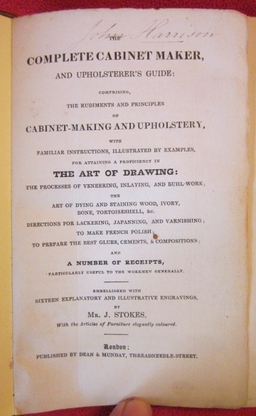 Image for The Complete Cabinet Maker, and Upholsterer's Guide : Comprising, the rudiments and principles of cabinet-making and upholstery, with familiar instructions, illustrated by examples, for attaining a proficiency in the art of drawing....