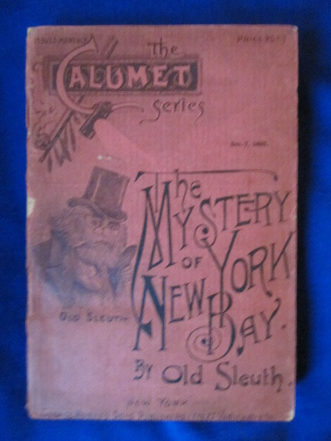 Image for The Mystery of New York Bay. Old Sleuth: The Calumet Series, No. 26: Dec. 7, 1895.