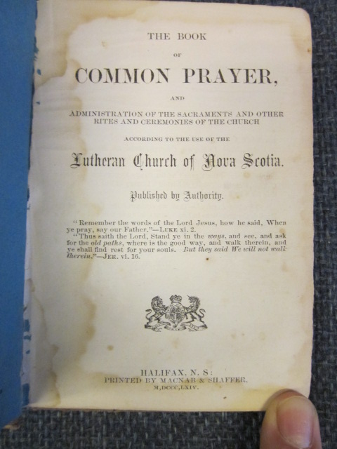 Image for The Book of Common Prayer, and Administration of the Sacraments and other rites and ceremonies of the Church : according to the use of the Lutheran Church of Nova Scotia.