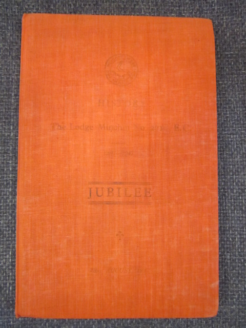 Image for History of The Lodge Minchin No. 2710, E.C. 1897-1947. Jubilee [Golden]