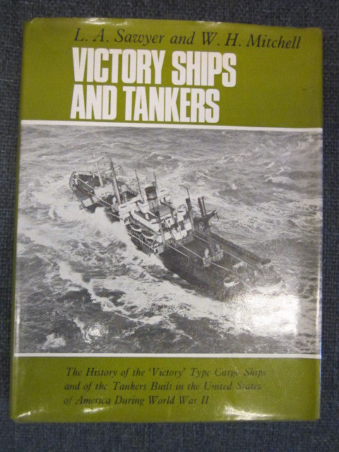 Image for VICTORY SHIPS AND TANKERS : The History of The 'Victory' Type Cargo Ships and of the Tankers Built in the United States of America During Wold War II