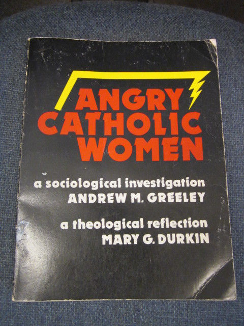 Image for ANGRY CATHOLIC WOMEN: A Sociological Investigation