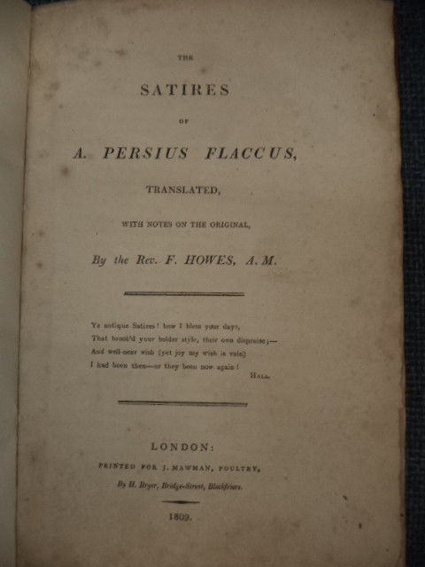 Image for The Satires of A. Persius Flaccus; Translated, with notes on the original, by the Rev. F. Howes