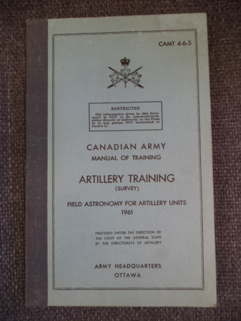 Image for Canadian Army Manual of Training: ARTILLERY TRAINING (Survey). Field Astronomy For Artillery Units. 1961 CAMT 4-6-3.