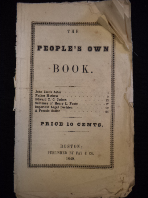 Image for The People's Own Book. John Jacob Astor; Father Mathew; Edward Z.C. Judson; Sentence of Henry L. Foote; Important Legal Decision; A Female Sailor