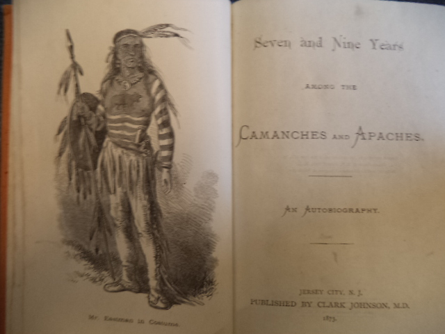 Image for Seven and Nine Years Among the Camanches and Apaches: An Autobiography