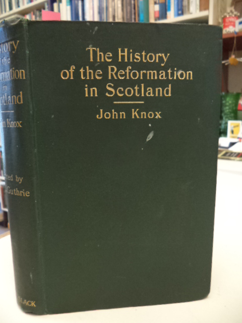 Image for The History of the Reformation of Religion Within the Realm of Scotland.  edited for popular use by C.J. Guthrie, Q.C.