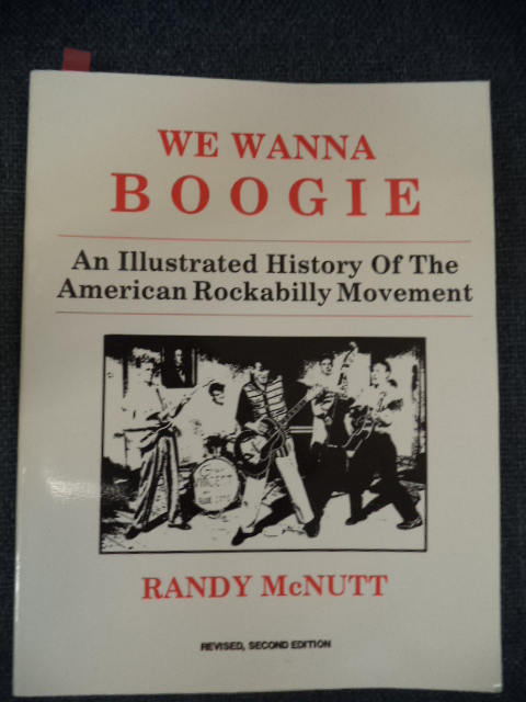 Image for We Wanna Boogie: An Illustrated History of the American Rockabilly Movement