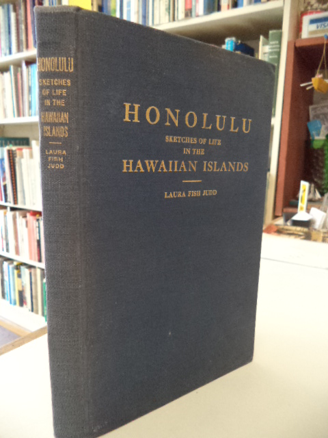 Image for Honolulu : Sketches of the Life, Social, Political and Religious, in the Hawaiian Islands from 1828 to 1861. With a Supplementary Sketch of Events to the Present Time [1880]