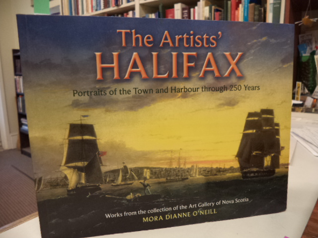 Image for The Artists' Halifax: Portraits of the Town and Harbour through 250 Years, Selected from the collection of the Art Gallery of Nova Scotia (Formac Illustrated History)