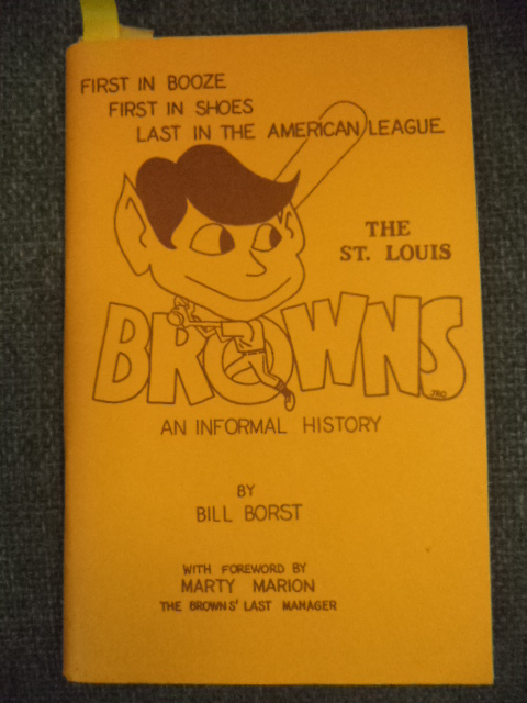 Image for LAST IN THE AMERICAN LEAGUE. The St. Louis Browns, An Informal History