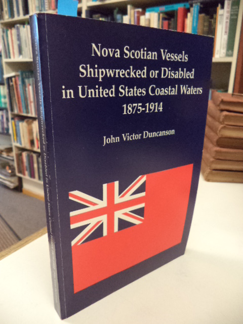 Image for Nova Scotian Vessels Shipwrecked or Disabled in United States Coastal Waters 1875 - 1914