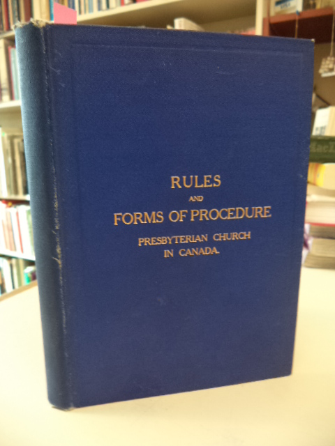Image for Rules and Forms of Procedure in the Church Courts of the Presbyterian Church in Canada.  Adopted by the General Assembly of 1899. Revised in 1905
