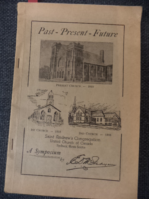 Image for Past - Present - Future : Saint Andrew's Congregation United Church of Canada, Sydney, Nova Scotia : A Symposium.
