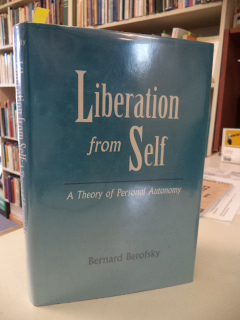 Image for Liberation from Self: A Theory of Personal Autonomy