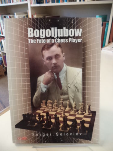 Image for Bogoljubow: The Fate of a Chess Player (Games Collections)