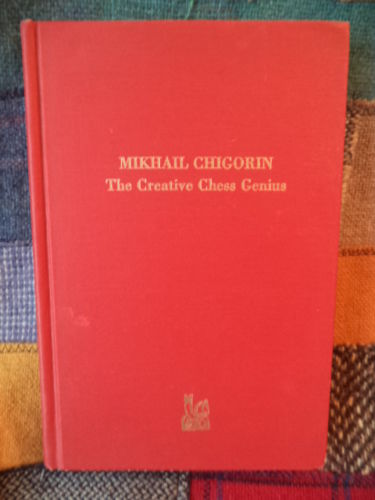 Image for Mikhail Chigorin: The Creative Chess Genius