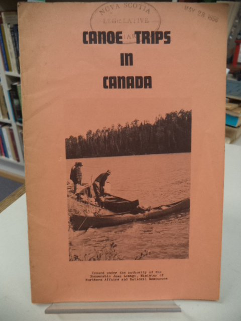 Image for Canoe Trips in Canada. Issued under the Authority of the Honourable Jean Lesage, Minister of Northern Affairs & National Resources