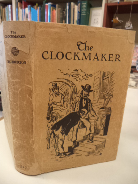 Image for The Clockmaker or The Sayings and Doings of Samuel Slick of Slickville