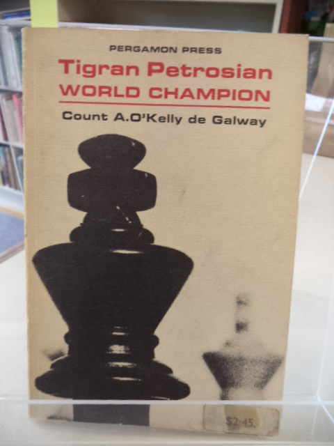 Image for Tigran Petrosian World Champion 30 games Selected and Annotated by Count A. O'Kelly de Galway